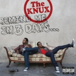The Knux – Remind Me In 3 Days