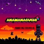Anamanaguchi – Dawn Metropolis