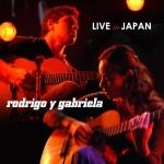 Rodrigo y Gabriela – Live In Japan