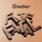 The Breeders – Fate To Fatal EP