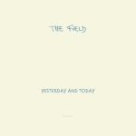 The Field – Yesterday and Today