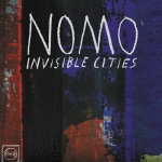 NOMO – Invisible Cities