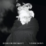 Banjo Or Freakout – Upside Down EP