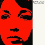 Blank Dogs – Under and Under