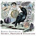Elvis Costello – Secret, Profane & Sugarcane