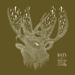BATS – Red In Tooth & Claw
