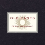 Old Canes – Feral Harmonic