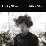 Mike Slott – Lucky 9Teen