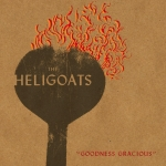 The Heligoats – Goodness Gracious