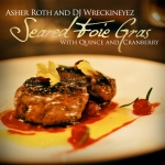 Asher Roth Mixtape – Seared Foie Gras with Quince & Cranberry