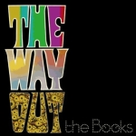 The Books – The Way Out