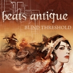 Beats Antique – Blind Threshold