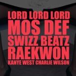 "Kanye West Feat. Mos Def+Raekwon+Swizz Beatz – ""Lord Lord Lord"""