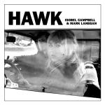 Isobel Campbell & Mark Lanegan – Hawk