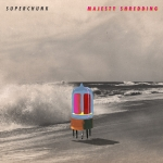 Superchunk – Majesty Shredding