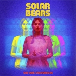 Solar Bears – She Was Coloured In