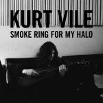 Kurt Vile – Smoke Ring for My Halo