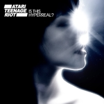 Atari Teenage Riot – Is This Hypperreal?