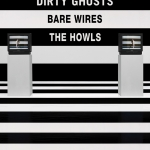 Ticket Giveaway: Dirty Ghosts – Bare Wires – The Howls @ Bootleg Bar LA