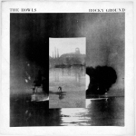 The Howls – Rocky Ground