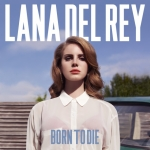 Lana Del Rey – Born to Die