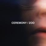 Ceremony – Zoo