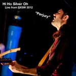 Exclusive Video: Hi Ho Silver Oh – Perjury