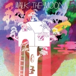 Walk the Moon – Walk the Moon