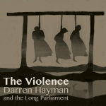 Darren Hayman & The Long Parliament -The Violence