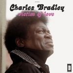 Charles Bradley – Victim of Love