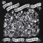 World / Inferno Friendship Society – This Packed Funeral