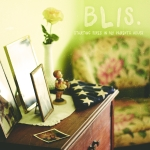 Blis. – Starting Fires in My Parents House