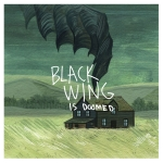 Black Wing – …Is Doomed (in pictures)