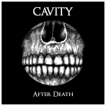 Cavity – After Death