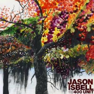Jason Isbell - Jason Isbell and The 400 Unit