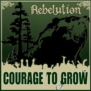Rebelution – Courage To Grow