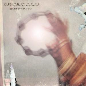 Psychic Ills - Mirror Eye