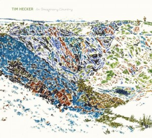 Tim Hecker – An Imaginary Country
