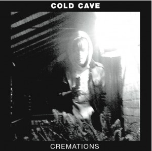 Cold Cave - Cremations