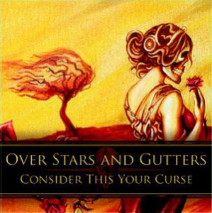 Over Stars and Gutters - Consider This Your Curse