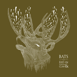BATS - Red In Tooth & Claw