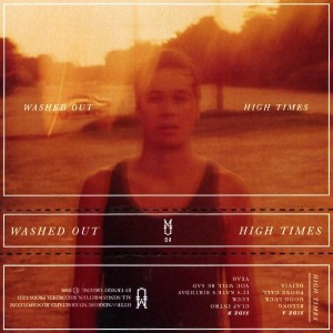 Washed Out - High Times