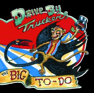 The Drive-By Truckers - The Big To-Do