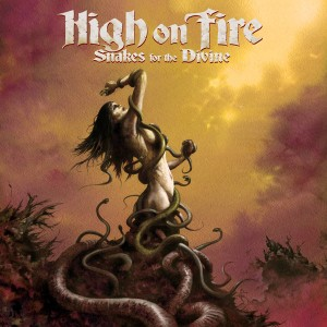 High on Fire – Snakes for the Divine