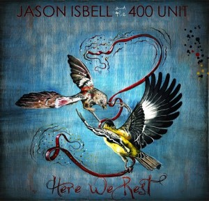 Jason Isbell & The 400 Unit - Here We Rest
