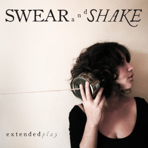 Swear and Shake - Extended Play