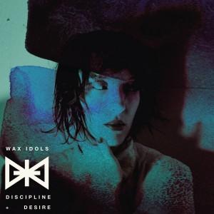 Wax Idols - Discipline & Desire (2013)