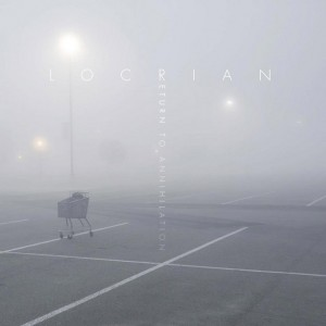 Locrian - Return to Annihilation (2013)