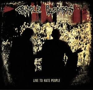 Cripple Bastards - Live to Hate People (2013)