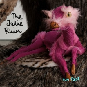 The Julie Ruin - Run Fast (2013)